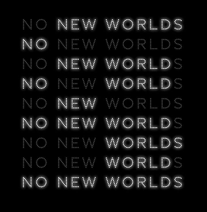 ITERATIONS NO NEW WORLD New Typeface 2020 08 01